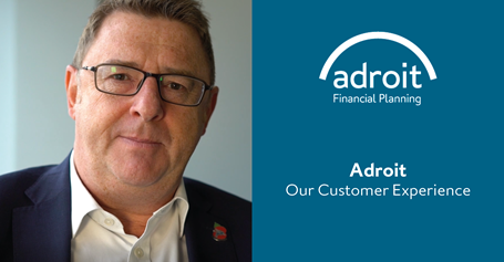 Adroit Financial Planning - Our Customer Experience