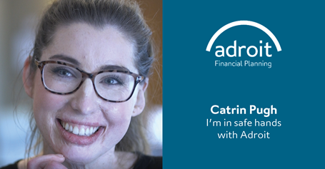 Catrin Pugh - I'm in safe hands with Adroit